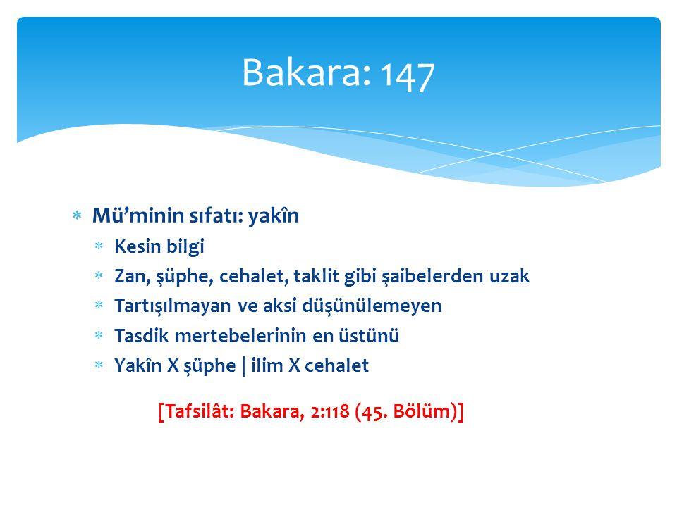 [Tafsilât: Bakara, 2:118 (45. Bölüm)]